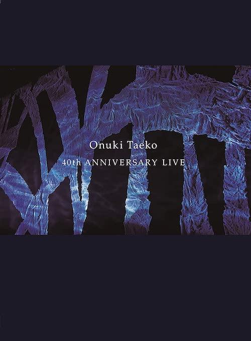 Onuki Taeko 40th ANNIVERSARY LIVE